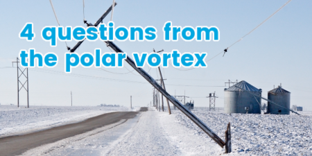 4 questions from the polar vortex