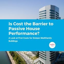 Is Cost the Barrier to Passive House Performance A look at First Costs for Sixteen Multifamily Buildings
